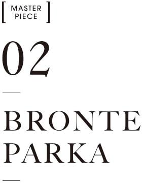 MASTER PIECE02 BRONTE PARKA