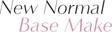 New Normal Base Make