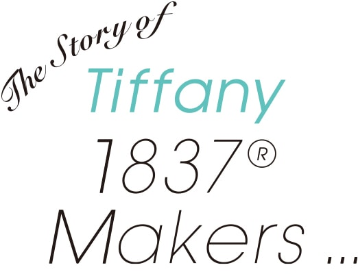 The Story of Tiffany 1837 Makers...